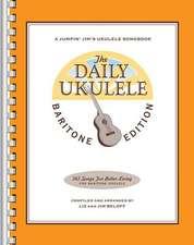 The Daily Ukulele - Baritone Edition
