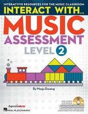 Interact with Music Assessment (Level 2):  Interactive Resources for the Music Classroom