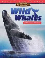 Amazing Animals: Wild Whales: Addition and Subtraction (Grade 3)