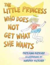 The Little Princess Who Does Not Get What She Wants