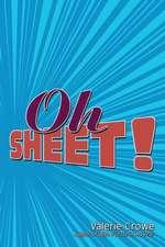 Oh Sheet!