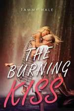 The Burning Kiss