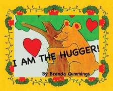 I Am the Hugger!