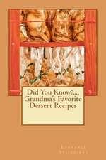 Did You Know?....Grandma's Favorite Dessert Recipes