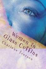 Women in Glass Coffins