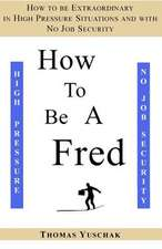 How to Be a Fred