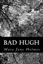 Bad Hugh