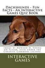 Dachshunds - Fun Facts - An Interactive Games Quiz Book