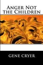 Anger Not the Children