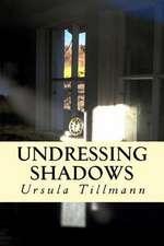 Undressing Shadows