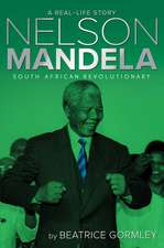 Nelson Mandela: South African Revolutionary