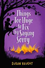 Things Too Huge to Fix by Saying Sorry