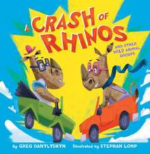 A Crash of Rhinos:  And Other Wild Animal Groups