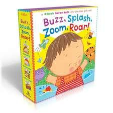 Buzz, Splash, Zoom, Roar!:  Buzz, Buzz, Baby!; Splish, Splash, Baby!; Zoom, Zoom, Baby!; Roar, Roar, Baby!