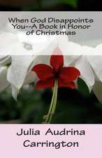 When God Disappoints You--A Book in Honor of Christmas