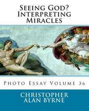 Seeing God? Interpreting Miracles