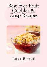 Best Ever Fruit Cobbler & Crisp Recipes