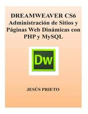 Dreamweaver Cs6 Administracion de Sitios y Paginas Web Dinamicas Con PHP y MySQL:  Finally It's Final!