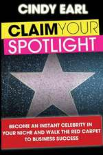 Claim Your Spotlight