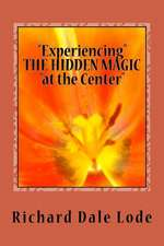 Experiencing the Hidden Magic at the Center