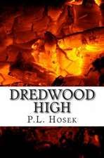 Dredwood High