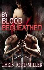 By Blood Bequeathed