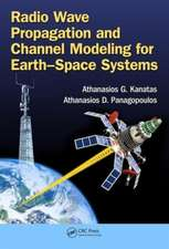 Radio Wave Propagation and Channel Modeling for Earth Space Systems:  Principles and Algorithms