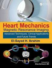Heart Mechanics:  Magnetic Resonance Imaging Advanced Techniques, Clinical Applications and Future Trends