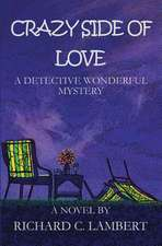 Crazy Side of Love, a Detective Wonderful Mystery