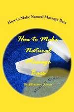 How to Make Natural Massage Bars