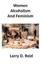 Women, Alcoholism and Feminism