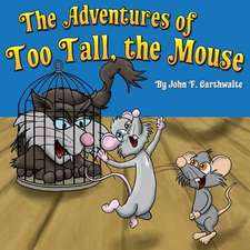 The Adventures of Too Tall the Mouse