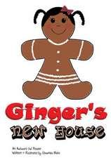 Ginger's New House