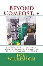 Beyond Compost, +