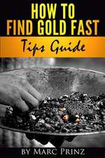 How to Find Gold Fast