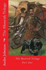 The Moorish Trilogy