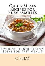 Quick Meals Recipes for Busy Families