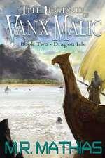 Dragon Isle (the Legend of Vanx Malic)