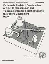 Earthquake Resistant Construction of Electrical Transmission and Telecommunication Facilities Serving the Federal Government (Fema 202)