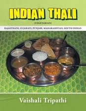 Indian Thali:  [Rajasthani, Gujarati, Punjabi, Maharashtian, South Indian] [Vegetarian]