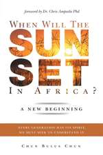 When Will the Sun Set in Africa?