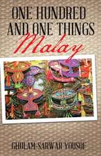 ONE HUNDRED AND ONE THINGS MALAY