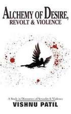 Alchemy of Desire, Revolt & Violence