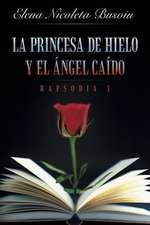 La Princesa de Hielo y El Angel Caido
