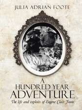 A Hundred Year Adventure
