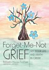 Forget - Me - Not Grief