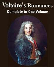 Voltaire's Romances, Complete in One Volume