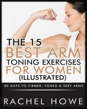 The 15 Best Arm Toning Exercises for Women [Illustrated]