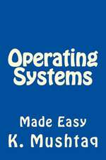 Operating Systems Made Easy