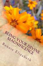 Being Your Divine Magnificence